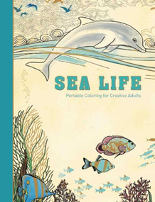 Sea Life (Portable Coloring for Creative Adults) by Adult Coloring Books, 9781510705630