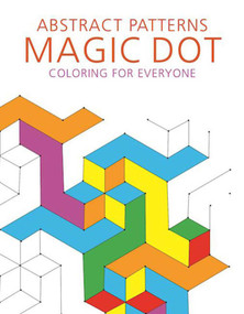 Abstract Patterns: Magic Dot Coloring for Everyone by Skyhorse Publishing, 9781510718067
