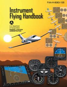 Instrument Flying Handbook (Federal Aviation Administration) (FAA-H-8083-15B) by Federal Aviation Administration, 9781510725461