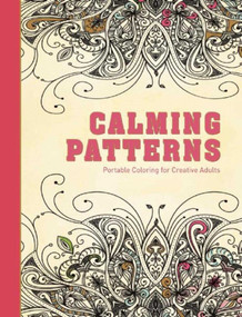 Calming Patterns (Portable Coloring for Creative Adults) by Adult Coloring Books, 9781510705616
