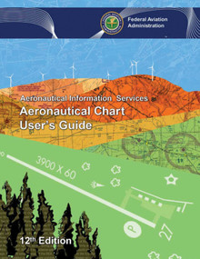 Aeronautical Chart User's Guide by Federal Aviation Administration, 9781510725522