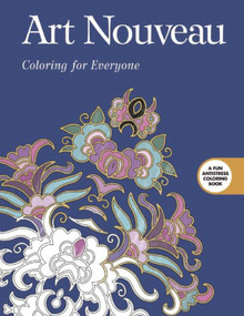 Art Nouveau: Coloring for Everyone by Skyhorse Publishing, 9781510704329