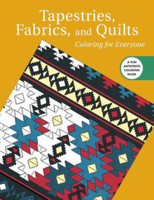Tapestries, Fabrics, and Quilts: Coloring for Everyone by Skyhorse Publishing, 9781510708471