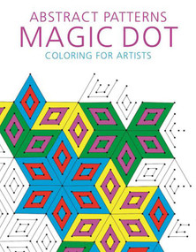Abstract Patterns: Magic Dot Coloring for Artists by Skyhorse Publishing, 9781510714533