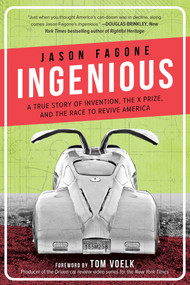 Ingenious (A True Story of Invention, the X Prize, and the Race to Revive America) by Jason Fagone, Tom Voelk, 9781510718395