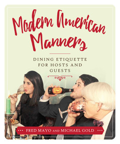 Modern American Manners (Dining Etiquette for Hosts and Guests) by Fred Mayo, Michael Gold, 9781510717657