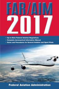 FAR/AIM 2017 by Federal Aviation Administration, 9781510713192