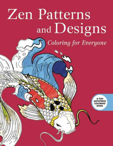Zen Patterns and Designs: Coloring for Everyone by Skyhorse Publishing, 9781510704619