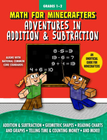 Math for Minecrafters: Adventures in Addition & Subtraction by Sky Pony Press, Amanda Brack, 9781510718197