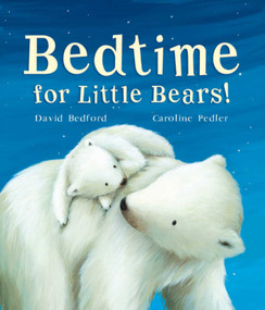 Bedtime for Little Bears by David Bedford, Caroline Pedler, 9781510736207