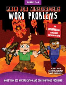 Math for Minecrafters Word Problems: Grades 3-4 by Sky Pony Press, Amanda Brack, 9781510730861