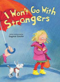 I Won't Go With Strangers by Dagmar Geisler, 9781510735347