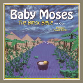 Baby Moses (The Brick Bible for Kids) by Brendan Powell Smith, 9781510712669