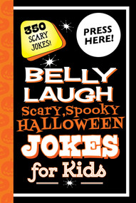 Belly Laugh Scary, Spooky Halloween Jokes for Kids (350 Scary Jokes!) by Sky Pony Press, Alex Paterson, 9781510741614