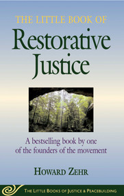 The Little Book of Restorative Justice (Revised and Updated) by Howard Zehr, 9781680993783