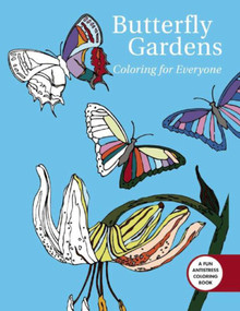 Butterfly Gardens: Coloring For Everyone by Madeline Goryl, 9781510712270