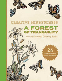 Creative Mindfulness: A Forest of Tranquility (On-the-Go Adult Coloring Books) by Racehorse Publishing, 9781510712553