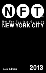 Not For Tourists Guide to New York City 2013 (Miniature Edition) by Not For Tourists, 9781620870839