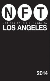 Not For Tourists Guide to Los Angeles 2014 by Not For Tourists, 9781626360525