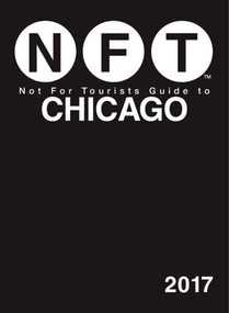Not For Tourists Guide to Chicago 2017 by Not For Tourists, 9781510710474