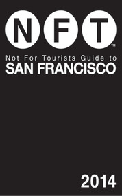 Not For Tourists Guide to San Francisco 2014 (Miniature Edition) by Not For Tourists, 9781626360556