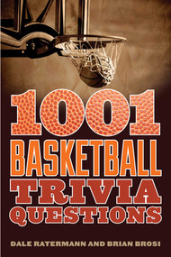 1001 Basketball Trivia Questions by Dale Ratermann, Brian Brosi, 9781613216569