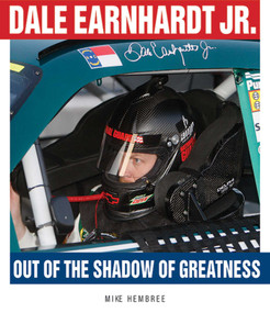 Dale Earnhardt Jr. (Out of the Shadow of Greatness) by Mike Hembree, 9781613213520