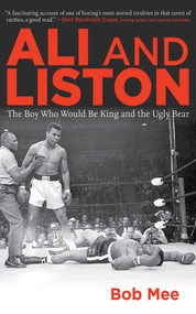 Ali and Liston (The Boy Who Would Be King and the Ugly Bear) - 9781616083694 by Bob Mee, 9781616083694