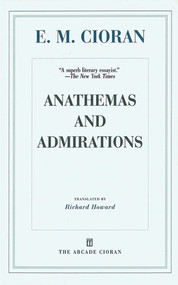 Anathemas and Admirations by E. M. Cioran, Richard Howard, Eugene Thacker, 9781611456882