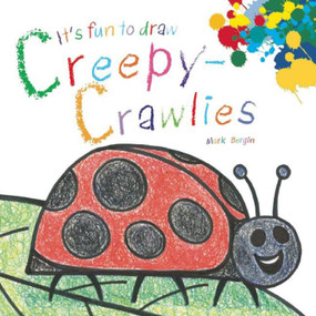 It's Fun to Draw Creepy-Crawlies by Mark Bergin, 9781632204066