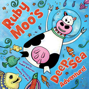 Ruby Moo's Deep-Sea Adventure! by Isabel Atherton, Bethany Straker, 9781629146256