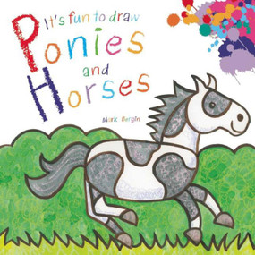 It's Fun to Draw Ponies and Horses by Mark Bergin, 9781632204158