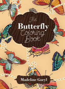 The Butterfly Coloring Book by Madeline Goryl, 9781632205230