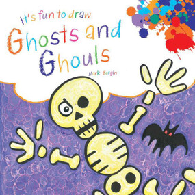 It's Fun to Draw Ghosts and Ghouls by Mark Bergin, 9781629146119