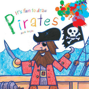 It's Fun to Draw Pirates by Mark Bergin, 9781629146126