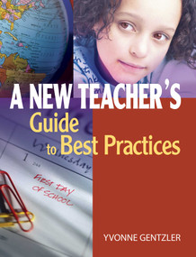 A New Teacher's Guide to Best Practices by Yvonne S. Gentzler, 9781634503075