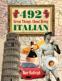 492 Great Things About Being Italian by Boze Hadleigh, 9781634505345