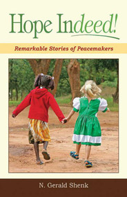 Hope Indeed (Remarkable Stories Of Peacemakers) by N. Shenk, 9781561486328