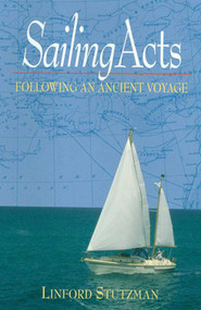 Sailing Acts (Following An Ancient Voyage) by Linford Stutzman, 9781561485468