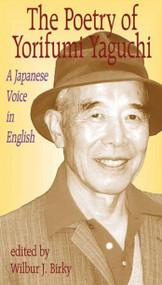 Poetry of Yorifumi Yaguchi (A Japanese Voice In English) by Yorifumi Yaguchi, 9781561485246