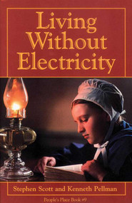 Living Without Electricity (People's Place Book No. 9) by Stephen Scott, 9781561482917