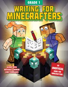 Writing for Minecrafters: Grade 1 by Sky Pony Press, Amanda Brack, 9781510737631