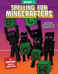 Spelling for Minecrafters: Grade 1 by Sky Pony Press, Amanda Brack, 9781510737624