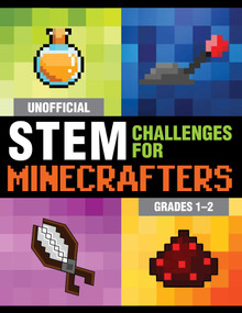 Unofficial STEM Challenges for Minecrafters: Grades 1-2 by Sky Pony Press, Amanda Brack, 9781510737570