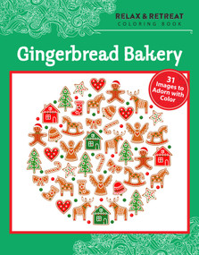 Relax and Retreat Coloring Book: Gingerbread Bakery (31 Images to Adorn with Color) by Publishing Racehorse, 9781631581250