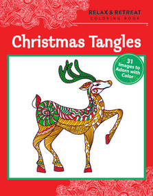 Relax and Retreat Coloring Book: Christmas Tangles (31 Images to Adorn with Color) by Racehorse Publishing, 9781631581267