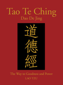 Tao Te Ching (Dao De Jing) (The Way to Goodness and Power) by Lao Tzu, James Trapp, 9781782747246