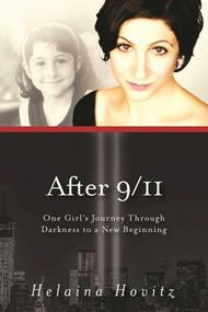 After 9/11 (One Girl's Journey through Darkness to a New Beginning) by Helaina Hovitz, Jasmin Lee Cori, Patricia Harte Bratt, 9781631440625