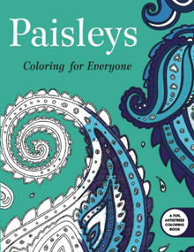 Paisleys: Coloring for Everyone by Skyhorse Publishing, 9781632206503