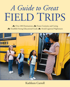 A Guide to Great Field Trips by Kathleen Carroll, 9781629147192